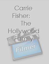 Carrie Fisher: The Hollywood Family