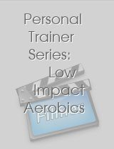 Personal Trainer Series: Low Impact Aerobics & Stretch