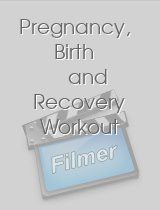 Pregnancy, Birth and Recovery Workout