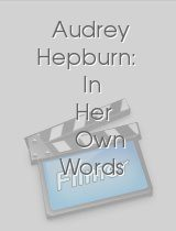 Audrey Hepburn: In Her Own Words