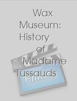 Wax Museum: History of Madame Tussauds