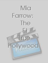 Mia Farrow: The E! True Hollywood Story