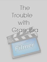 The Trouble with Grandpa