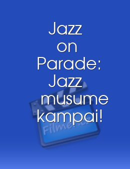 Jazz on Parade: Jazz musume kampai!