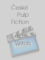České Pulp Fiction a Blair Witch