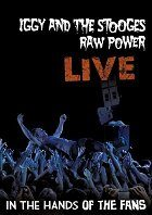 Iggy & The Stooges: Raw Power Live - In the Hands of the Fans