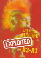 The Exploited - Live At The Palm Cove & 83-87