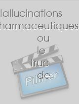 Hallucinations pharmaceutiques ou le truc de potard