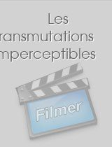 Les transmutations imperceptibles