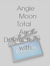 Angie Moon Total Anal Destruction with DP, DAP & Triple Penetration RS271