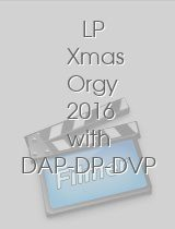 LP Xmas Orgy 2016 with DAP-DP-DVP SZ1601