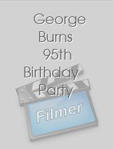 George Burns 95th Birthday Party