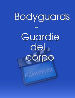 Bodyguards - Guardie del corpo download