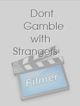 Dont Gamble with Strangers