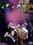 Wheres Officer Tuba ?