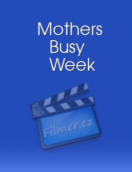 Mothers Busy Week