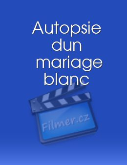 Autopsie dun mariage blanc download