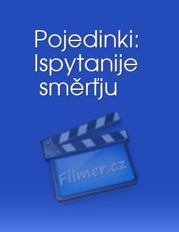 Pojedinki: Ispytanije směrťju download