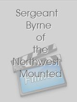 Sergeant Byrne of the Northwest Mounted Police