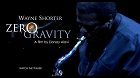 Wayne Shorter: Zero Gravity