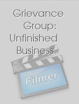 Grievance Group: Unfinished Business