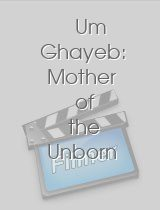 Um Ghayeb: Mother of the Unborn