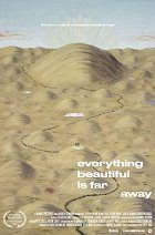 Everything Beautiful Is Far Away Film