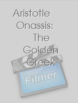 Aristotle Onassis: The Golden Greek