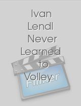 Ivan Lendl Never Learned to Volley
