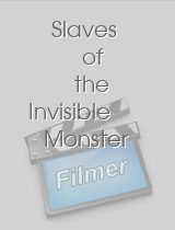 Slaves of the Invisible Monster