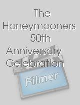The Honeymooners 50th Anniversary Celebration