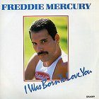 Freddie Mercury: I Was Born to Love You