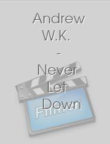 Andrew W.K Never Let Down