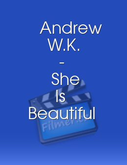 Andrew W.K. - She Is Beautiful