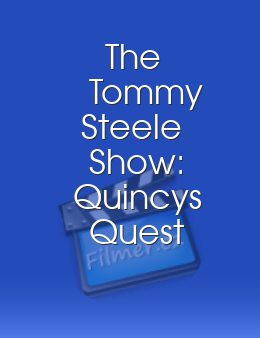 The Tommy Steele Show: Quincys Quest