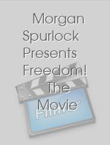 Morgan Spurlock Presents Freedom! The Movie