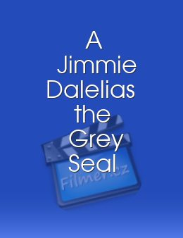 A Jimmie Dalelias the Grey Seal