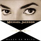 Michael Jackson: Black or White