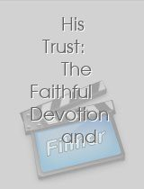 His Trust: The Faithful Devotion and Self-Sacrifice of an Old Negro Servant