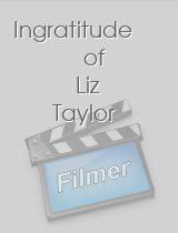 Ingratitude of Liz Taylor