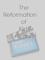 The Reformation of Kid Hogan