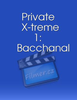 Private X-treme 1 Bacchanal