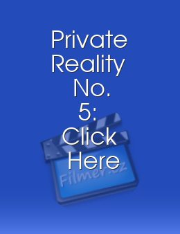 Private Reality No 5 Click Here to Enter