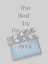 The Best by Private 33 Anal Intruders