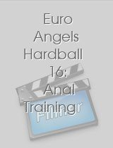 Euro Angels Hardball 16 Anal Training
