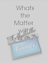 Whats the Matter with Father?