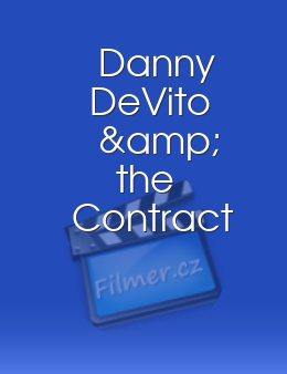 Danny DeVito & the Contract