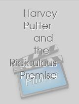 Harvey Putter and the Ridiculous Premise