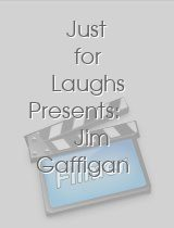 Just for Laughs Presents Jim Gaffigan