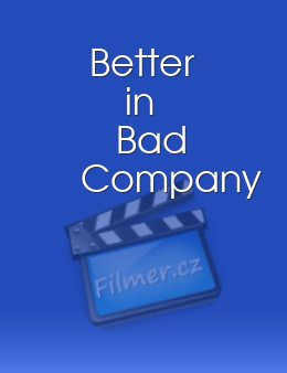 Better in Bad Company download